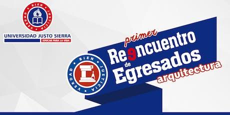 1er. Reencuentro de Egresados Arquitectura 2019 | Universidad Justo Sierra boletos