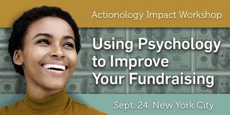 Actionology: the application of psychology to fundraising (NYC) tickets