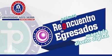 1er. Reencuentro Egresados Diseño Digital 2019 | Universidad Justo Sierra boletos
