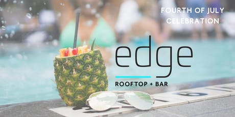 Edge Rooftop + Bar Fourth of July Pool Pass tickets
