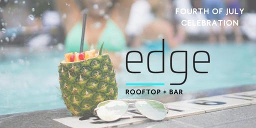 Edge Rooftop + Bar Fourth of July Pool Pass