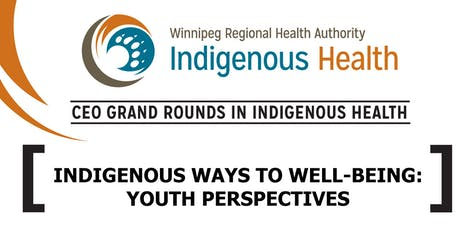 CEO Grand Rounds in Indigenous Health - Indigenous Ways to Well-Being:Youth tickets