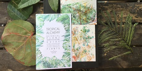 Tropical Alchemy Plant ID + Botanical Printing Workshop  tickets