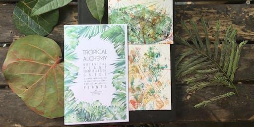 Tropical Alchemy Plant ID + Botanical Printing Workshop