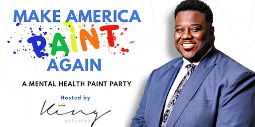 Make America Paint Again: A Mental Health Paint Party