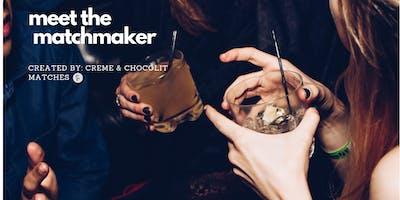 Meet the Matchmaker