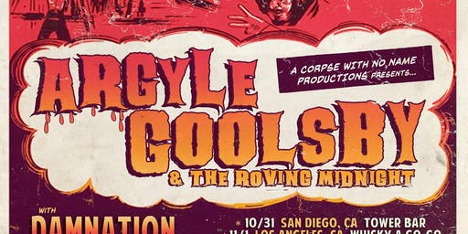 Argyle Goolsby & The Roving Midnight with Damnation, Zombeast and The Writhers at The Tower Bar
