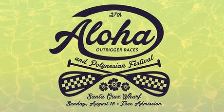 27th Annual Aloha Outrigger Races and Polynesian Festival tickets