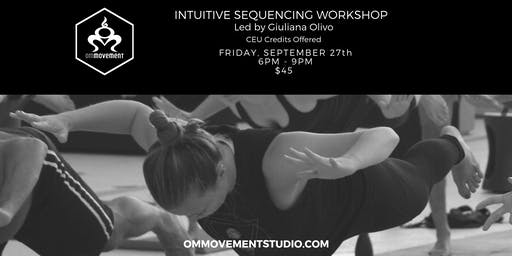 Intuitive Sequencing for Yoga Instructors with Giuliana Olivo