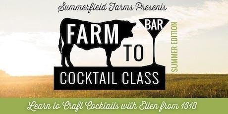 Farm to Bar Cocktail Class [2019 Summer Edition] tickets