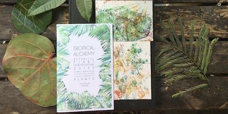 Tropical Alchemy Plant ID + Botanical Printing Workshop  tickets