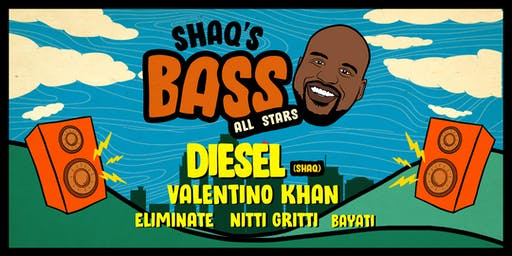 Shaq's Bass All Stars feat Diesel, Valentino Khan, Eliminate, Nitti Gritti