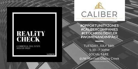 July REALiTY CHECK |  OZs + Caliber Investments CEO Chris Loeffler  tickets