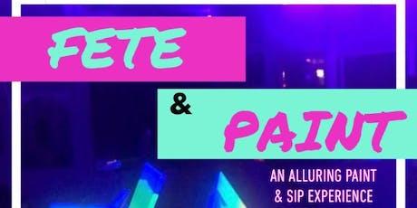 FETE & PAINT: Glow In The Dark Fete & Paint Nite tickets