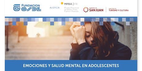 EMOCIONES Y SALUD MENTAL EN ADOLESCENTES. Destinado: padres/docentes entradas