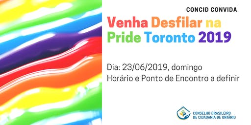 CONCID Convida: Venha Desfilar com a Gente na Pride Toronto 2019