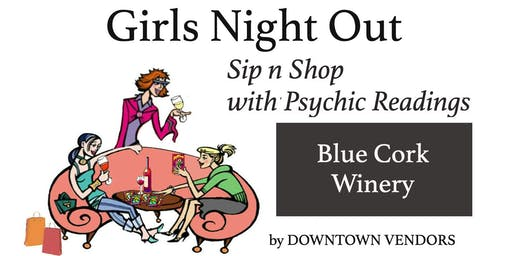 Sip N Shop with Psychics at Blue Cork Winery by DOWNTOWN VENDORS