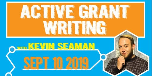 Active Grant Writing with Kevin Seaman