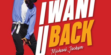 I WANT U BACK el tributo a MICHAEL JACKSON El Rey Del Pop entradas