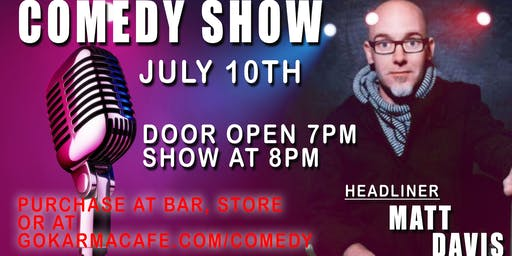 Comedy Show with Matt Davis(July 10th)