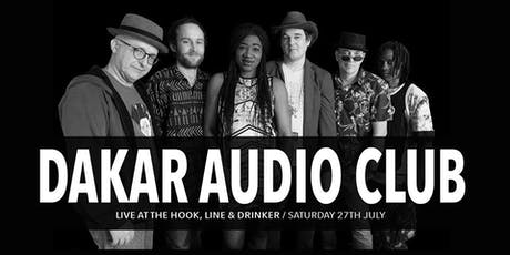 Dakar Audio Club live at the Hook, line and drinker tickets