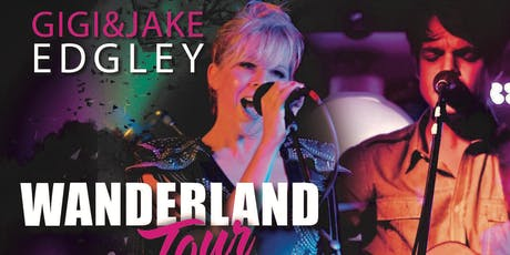 Gigi and Jake Edgley: Wanderland Tour tickets