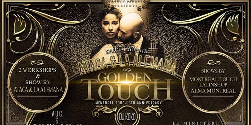 Golden Touch Ataca y la Alemana Montreal Touch 5th anniversary