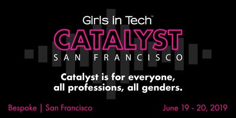 Girls in Tech Catalyst Conference San Francisco tickets