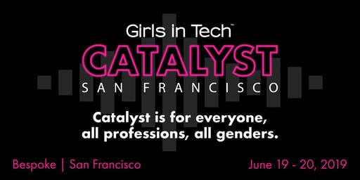 Girls in Tech Catalyst Conference San Francisco