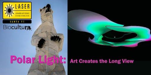 Poles, penguins and polar bears... Polar Light: Art Creates the Long View