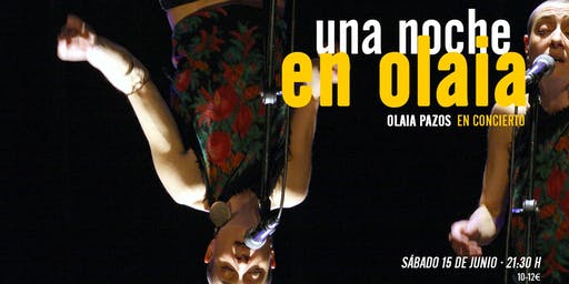 "Olaia Pazos presenta: ""Una noche en Olaia"""