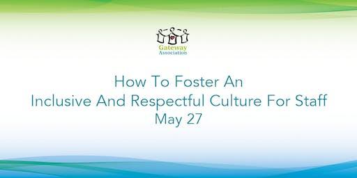 Fostering An Inclusive & Respectful Culture