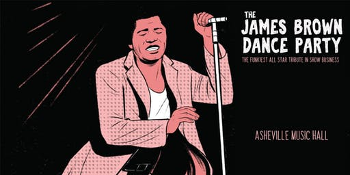 James Brown Dance Party   Asheville Music Hall
