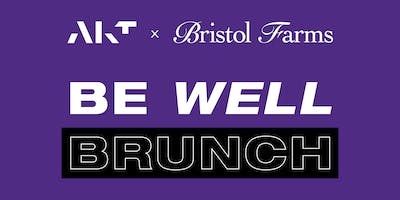 AKT + Bristol Farms Be Well Brunch
