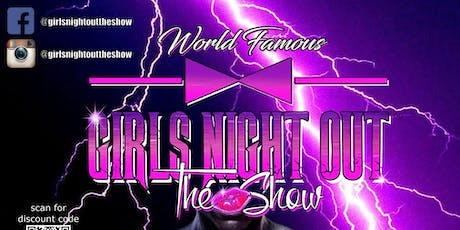 GIRLS NIGHT OUT: THE SHOW tickets