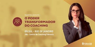 [RIO DE JANEIRO/RJ] Palestra Gratuita - PODER TRANSFORMADOR DO COACHING