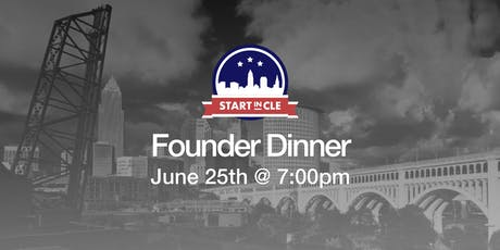 Start in CLE Founder Dinner - June 2019 *AKRON EDITION* tickets