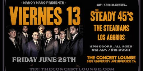 Viernes 13 w/ Steady 45's. The Steadians, & Los Aggrios tickets