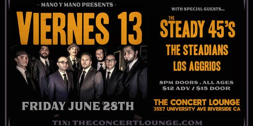 Viernes 13 w/ Steady 45's. The Steadians, & Los Aggrios