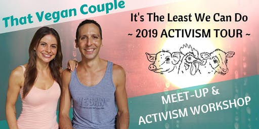Meet-Up and Activism Workshop With That Vegan Couple