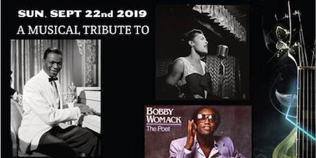 """Musical Tribute to """"Billie Holiday """"Nat King Cole & Bobby Womack tickets"""
