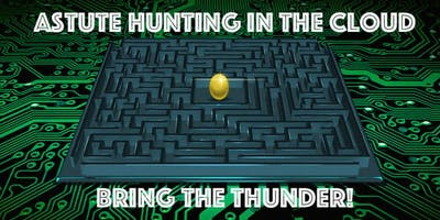 Astute Hunting in the Cloud - Bring the Thunder!