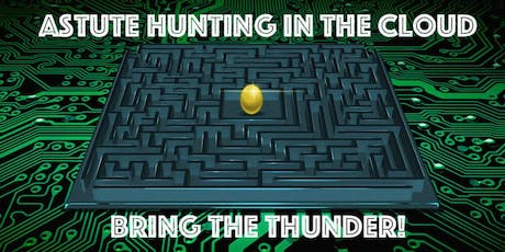 Astute Hunting in the Cloud - Bring the Thunder! tickets
