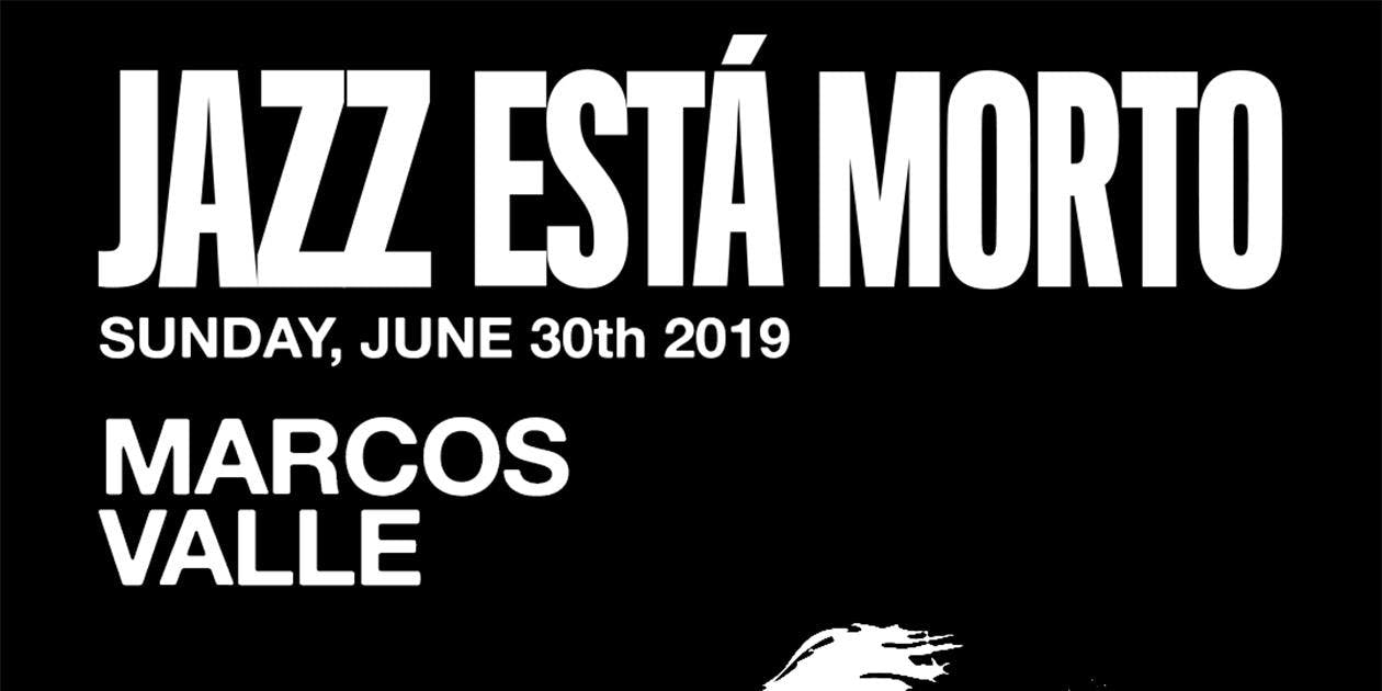 JAZZ ESTÁ MORTO: Marcos Valle - Late Show Added!