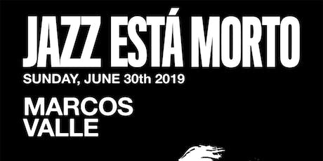 JAZZ ESTÁ MORTO: Marcos Valle - Late Show Added! @ Lodge Room Highland Park tickets