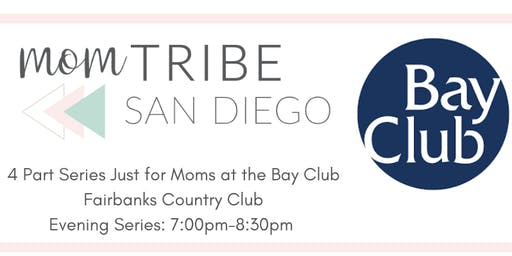 4 Part Series Just for Moms with the Bay Club Fairbanks Country Club (Evening Sessions)