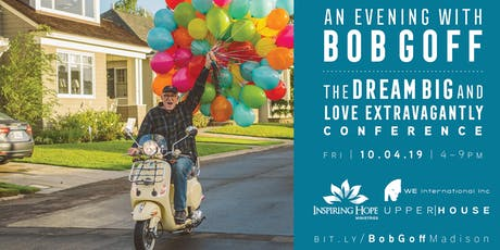 An Evening with Bob Goff: The Dream Big and Love Extravagantly Conference tickets