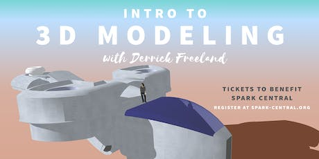 Intro to 3D Modeling with Derrick Freeland - A Benefit Workshop tickets