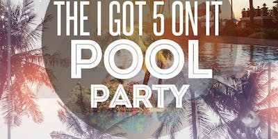 I Got Five On It Pool Party