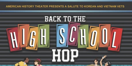 A Salute to Korean and Vietnam War Vets: Back to the High School Hop tickets